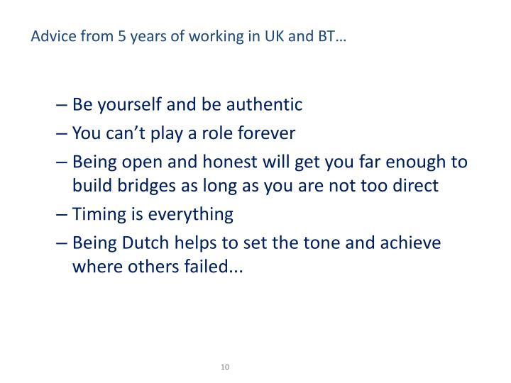 Advice from 5 years of working in UK and BT…