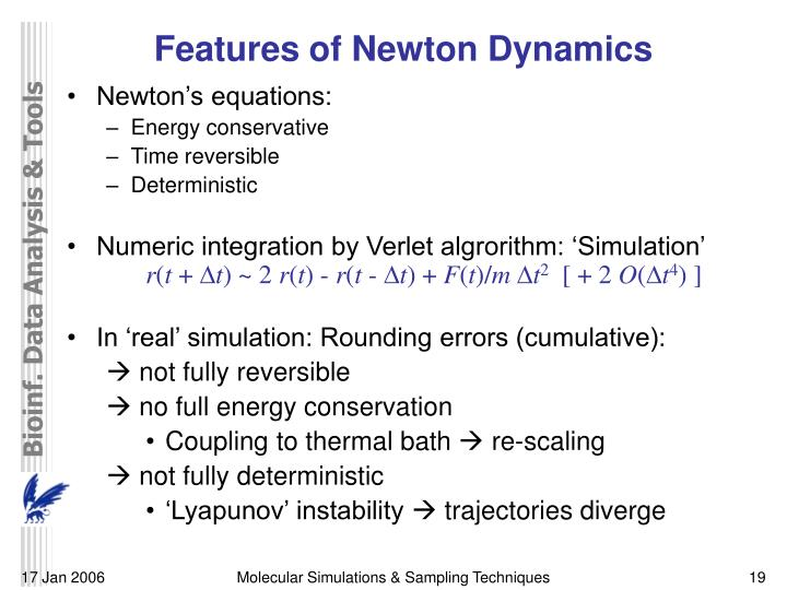 Features of Newton Dynamics