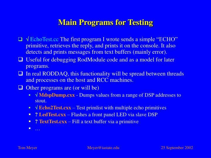 Main Programs for Testing