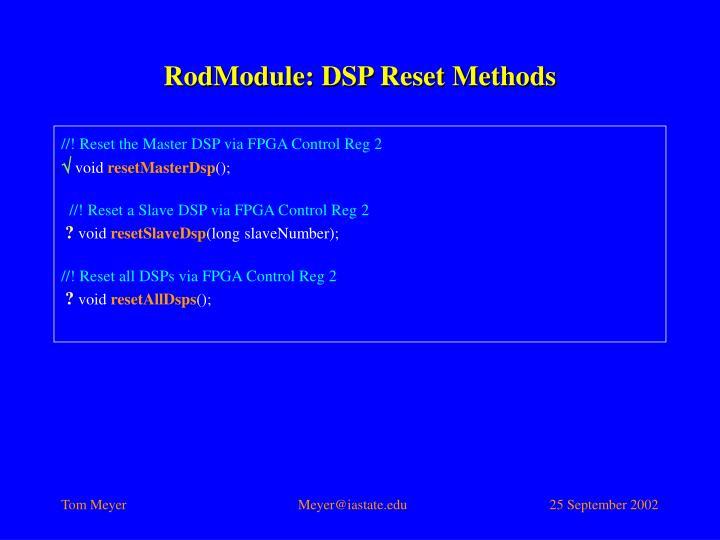 RodModule: DSP Reset Methods