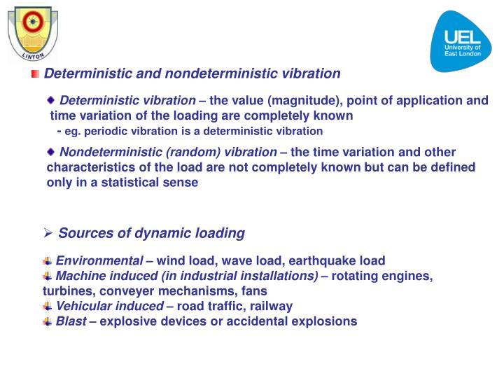 Deterministic and nondeterministic vibration