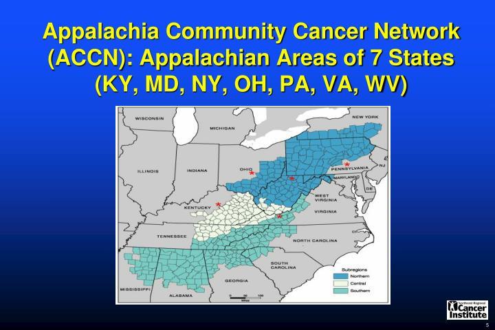 Appalachia Community Cancer Network (ACCN): Appalachian Areas of 7 States (KY, MD, NY, OH, PA, VA, WV)