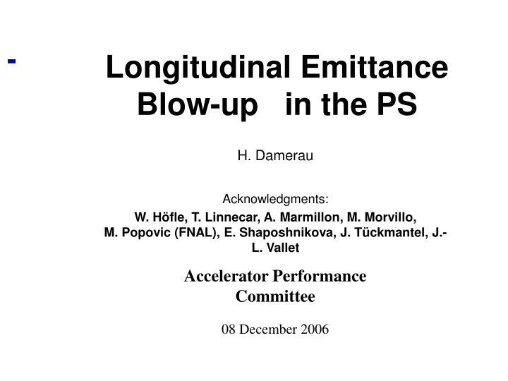 Longitudinal Emittance Blow-up   in the PS