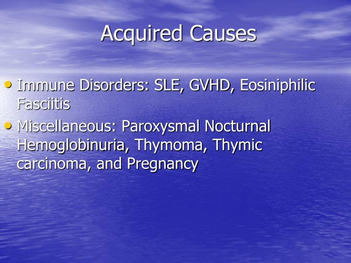 Acquired Causes
