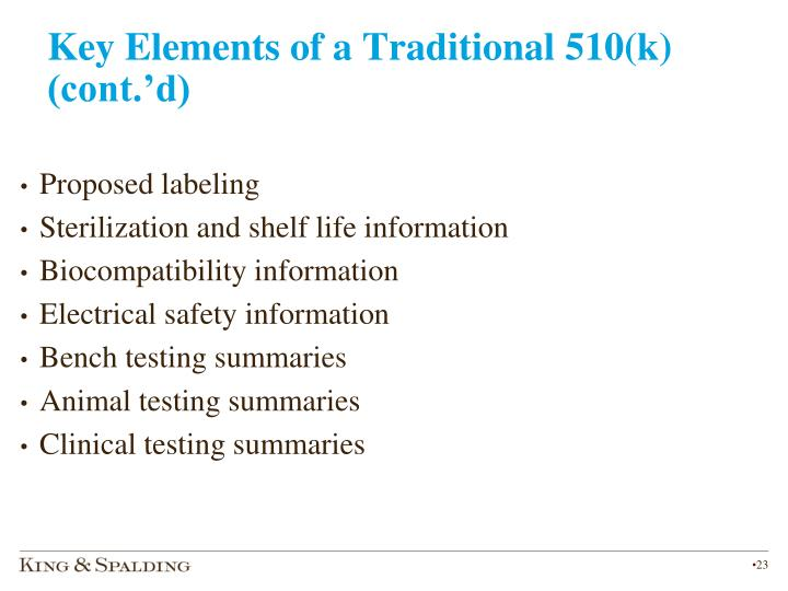 Key Elements of a Traditional 510(k) (cont.'d)