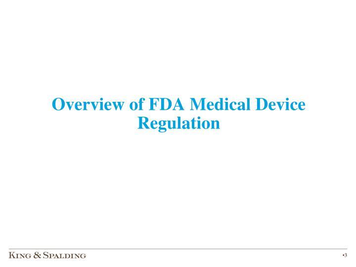 Overview of FDA Medical Device Regulation