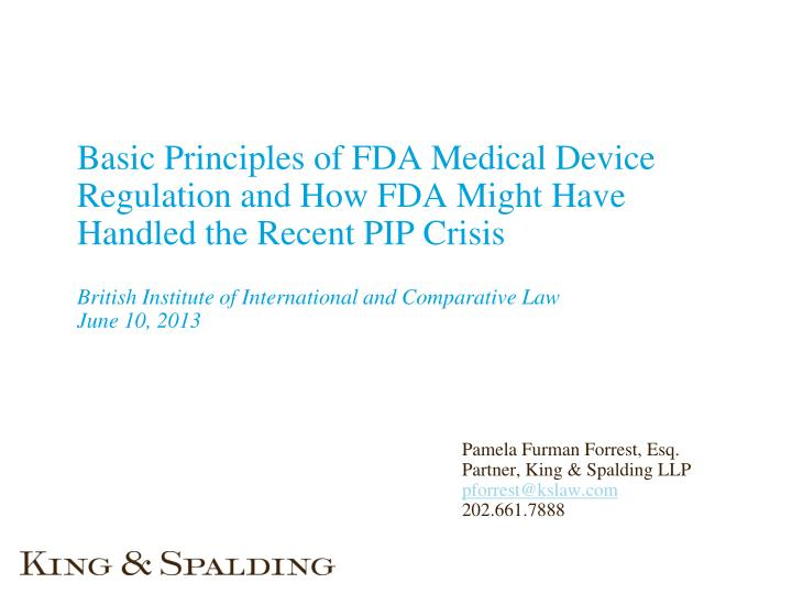 Basic Principles of FDA Medical Device Regulation and How FDA Might Have Handled the Recent PIP Crisis
