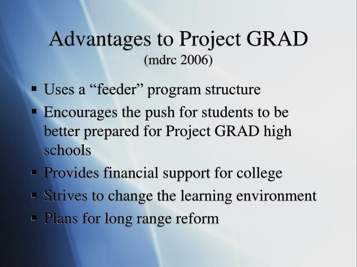 Advantages to Project GRAD