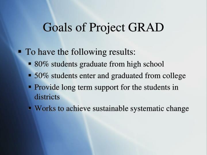 Goals of Project GRAD