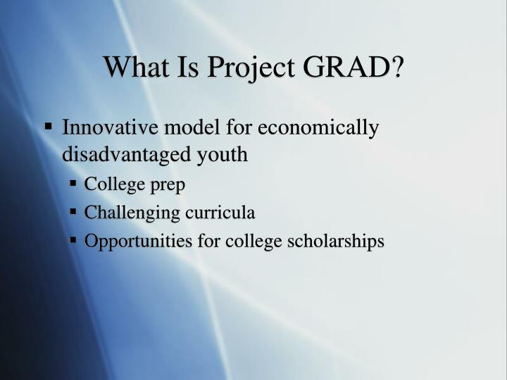 What Is Project GRAD?