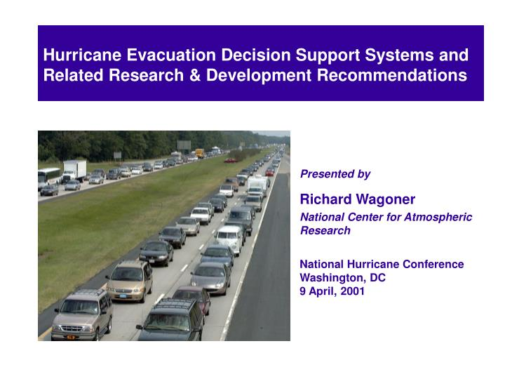 Hurricane Evacuation Decision Support Systems and Related Research & Development Recommendations
