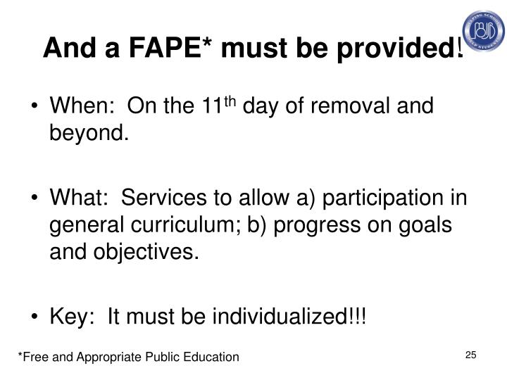 And a FAPE* must be provided!