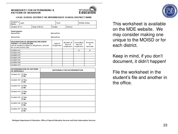 This worksheet is available on the MDE website.  We may consider making one unique to the MOISD or for each district.