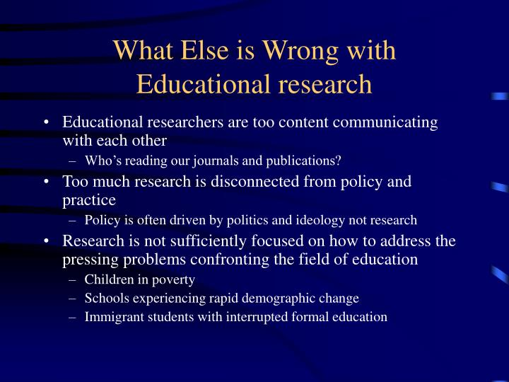 What Else is Wrong with Educational research