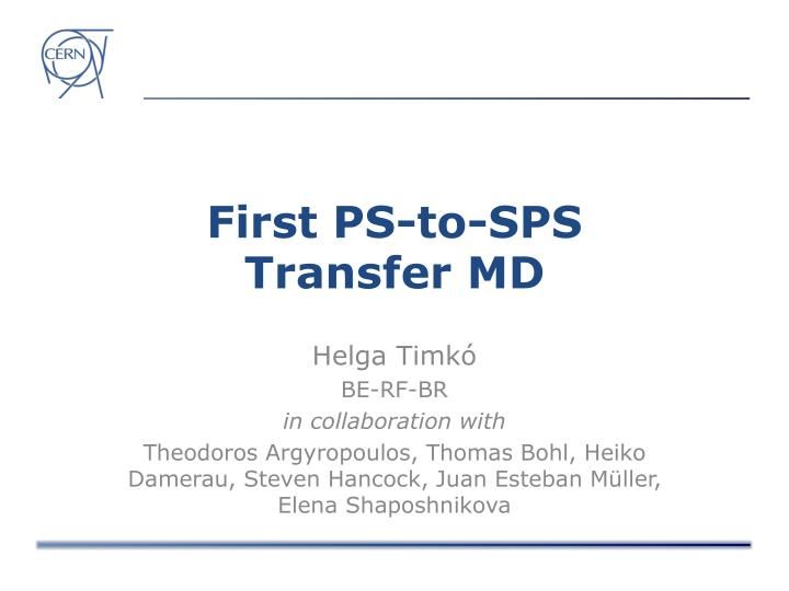 First ps to sps transfer md