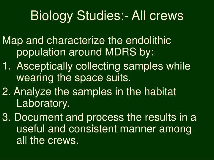 Biology Studies:- All crews