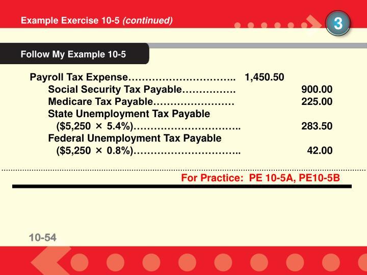 For Practice:  PE 10-5A, PE10-5B