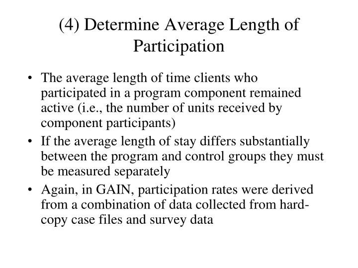 (4) Determine Average Length of Participation
