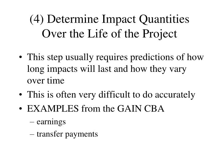 (4) Determine Impact Quantities Over the Life of the Project