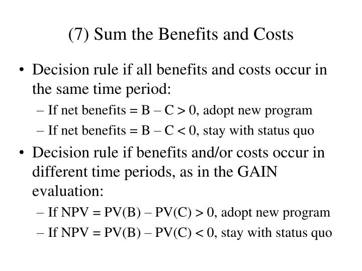 (7) Sum the Benefits and Costs