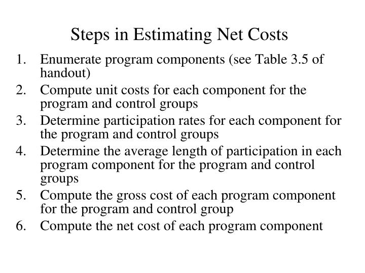 Steps in Estimating Net Costs