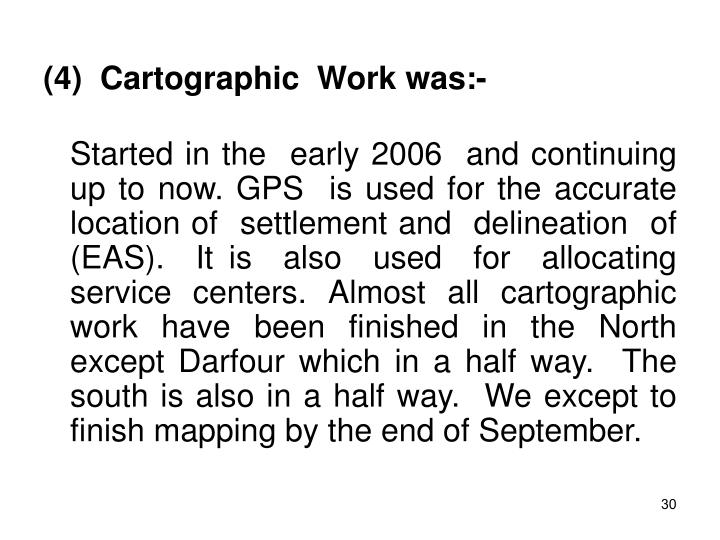 (4)  Cartographic  Work was:-
