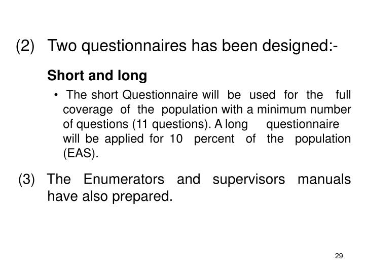 (2)Two questionnaires has been designed:-
