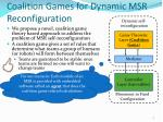 coalition games for dynamic msr reconfiguration1