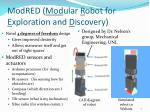 modred mod ular r obot for e xploration and d iscovery
