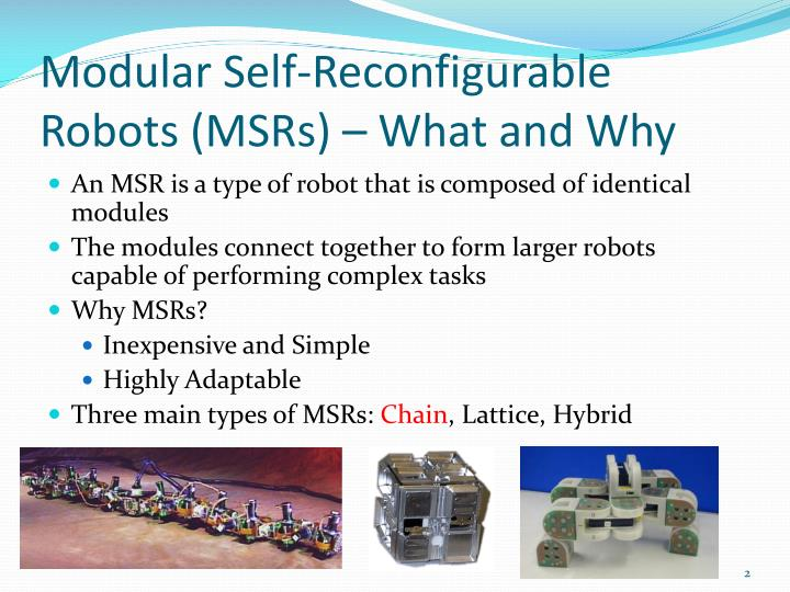 Modular Self-Reconfigurable Robots (MSRs) – What and Why