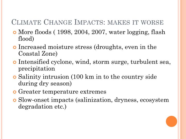 Climate Change Impacts: makes it worse