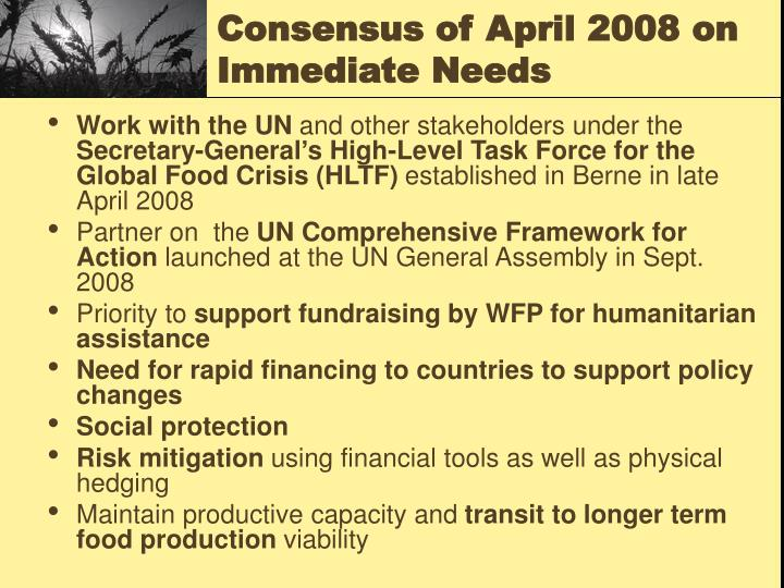 Consensus of April 2008 on Immediate Needs
