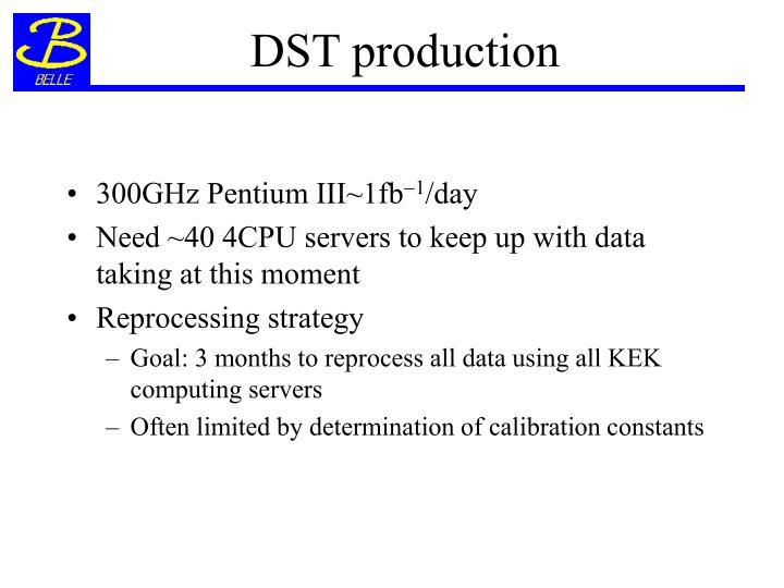 DST production