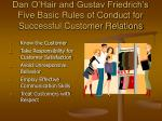 dan o hair and gustav friedrich s five basic rules of conduct for successful customer relations