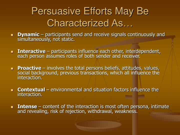 Persuasive Efforts May Be Characterized As…