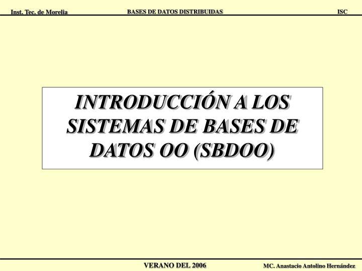 INTRODUCCIÓN A LOS SISTEMAS DE BASES DE DATOS OO (SBDOO)