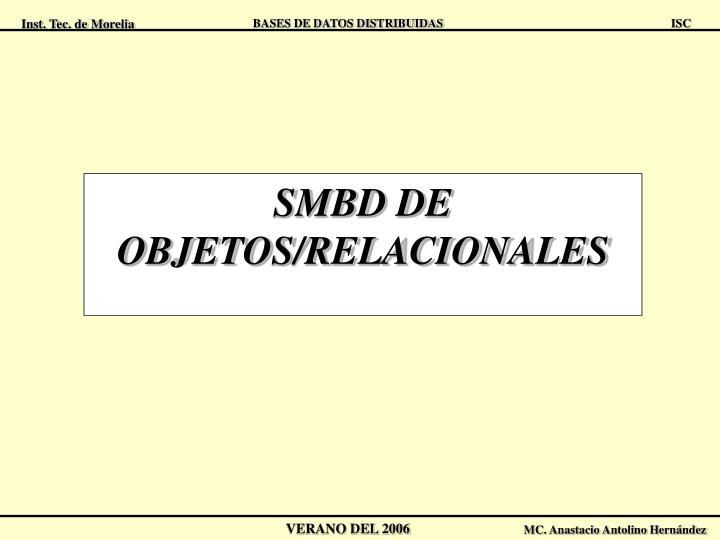 SMBD DE OBJETOS/RELACIONALES