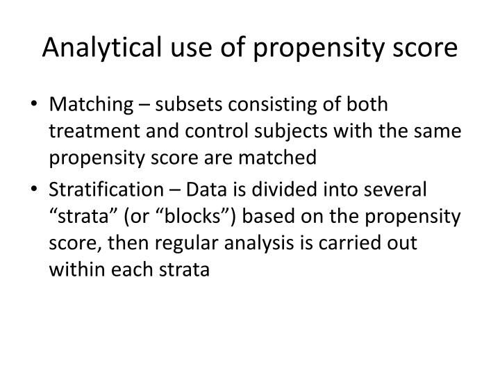 Analytical use of propensity score