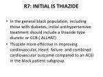 r7 initial is thiazide