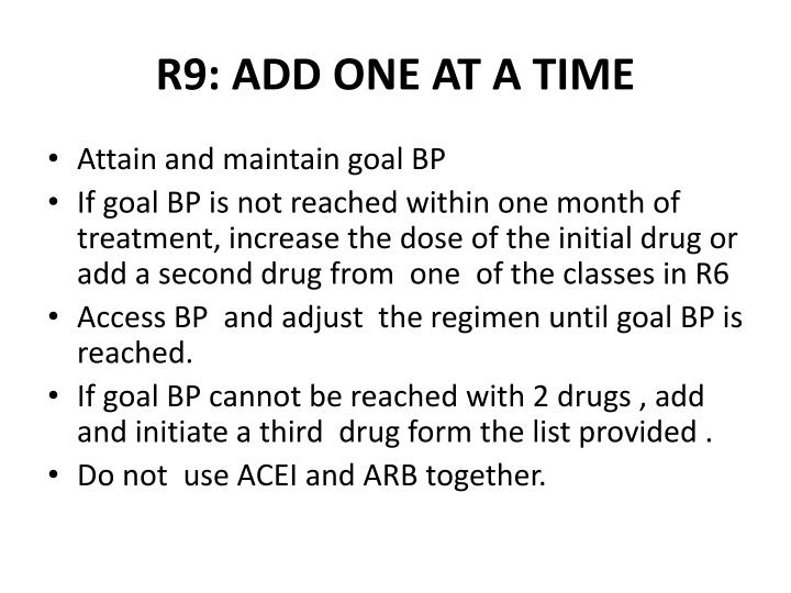 R9: ADD ONE AT A TIME