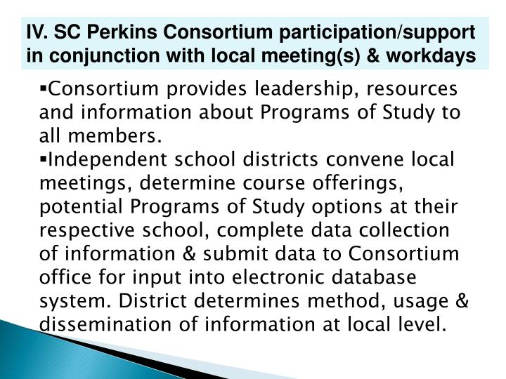 IV. SC Perkins Consortium participation/support in conjunction with local meeting(s) & workdays