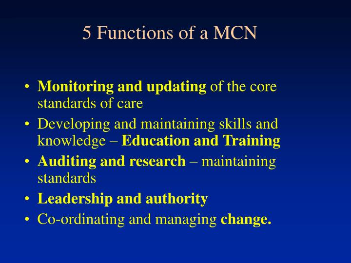 5 Functions of a MCN
