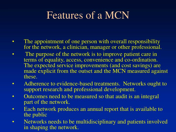 Features of a MCN