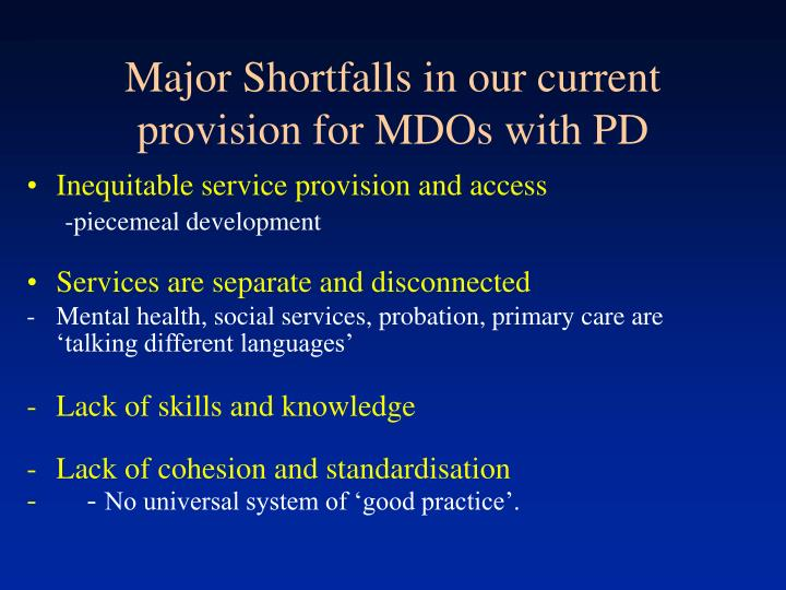 Major Shortfalls in our current provision for MDOs with PD