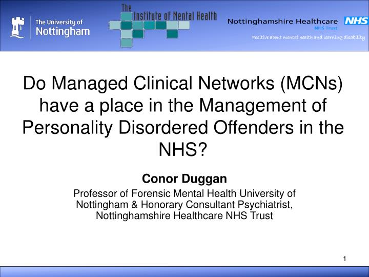 Do Managed Clinical Networks (MCNs) have a place in the Management of Personality Disordered Offenders in the NHS?