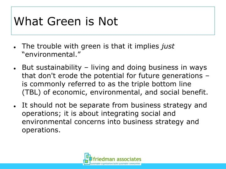 What Green is Not