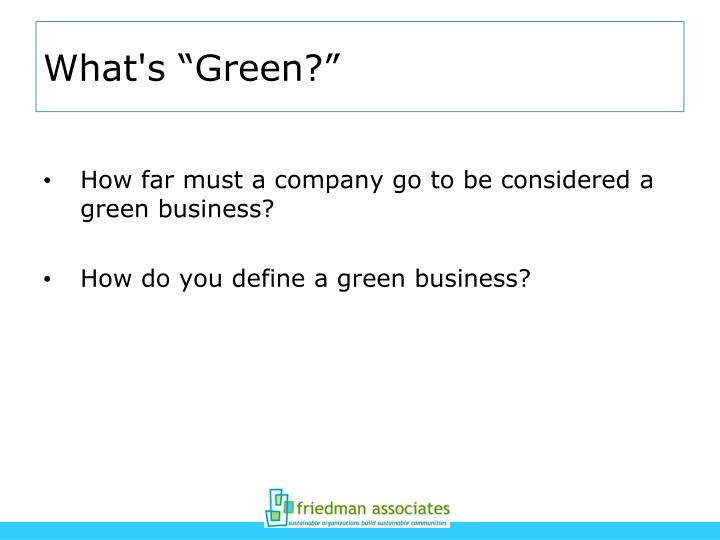 """What's """"Green?"""""""
