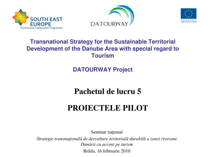 Transnational Strategy for the Sustainable Territorial Development of the Danube Area with special r...