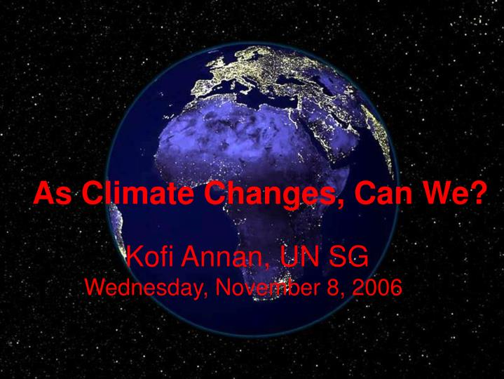 As Climate Changes, Can We?