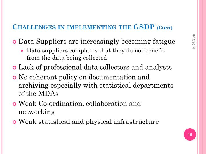 Challenges in implementing the GSDP